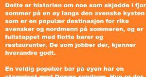 To rike svensker trakasserte en jente på en bar. Så gjorde eieren noe som fikk dem til å angre.